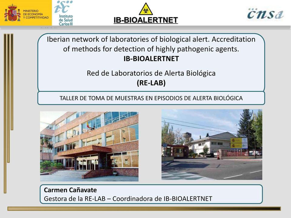 IB-BIOALERTNET Red de Laboratorios de Alerta Biológica (RE-LAB) TALLER DE