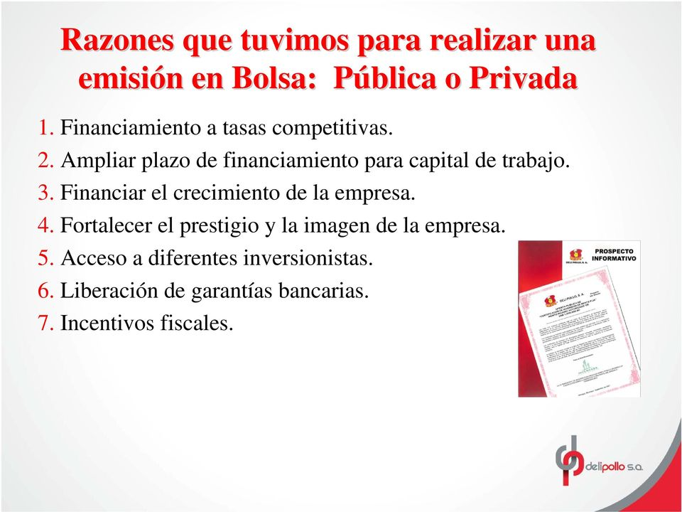 Ampliar plazo de financiamiento para capital de trabajo. 3.