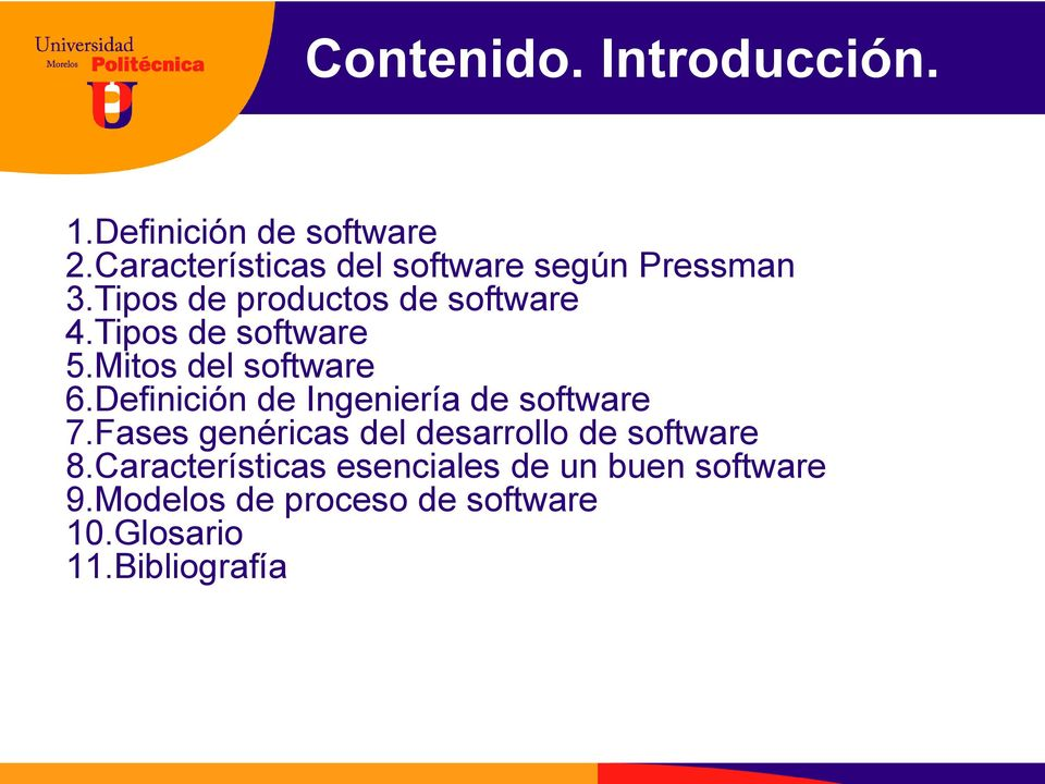 Tipos de software 5.Mitos del software 6.Definición de Ingeniería de software 7.