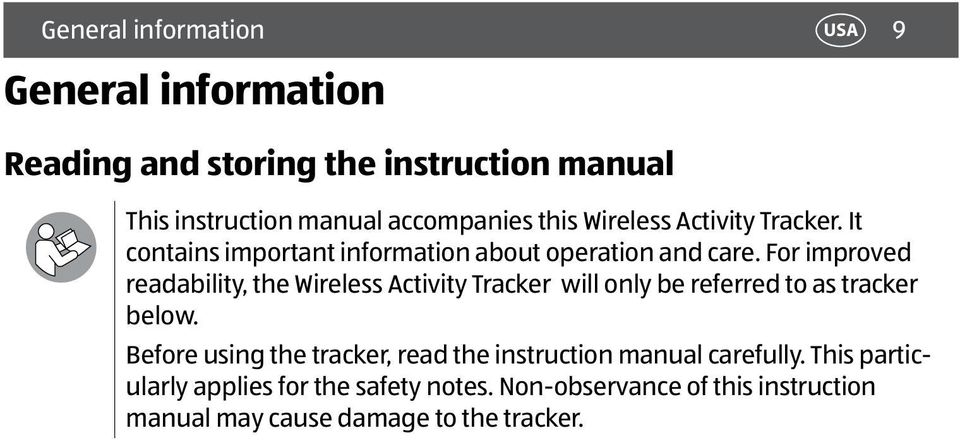For improved readability, the Wireless Activity Tracker will only be referred to as tracker below.