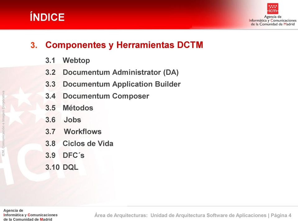 4 Documentum Composer 3.5 Métodos 3.6 Jobs 3.7 Workflows 3.