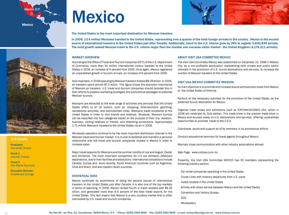 Mexico is the second source of international travelers to the United States just after Canada. Additionally, travel to the U.S. interior grew by 26% to register 5,840,839 arrivals.