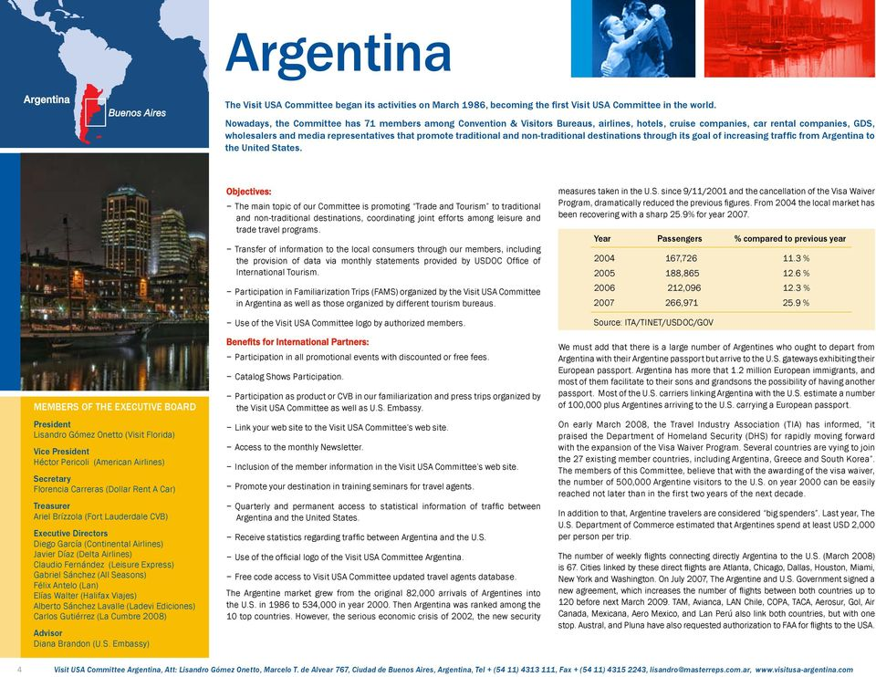 traditional and non-traditional destinations through its goal of increasing traffic from Argentina to the United States.