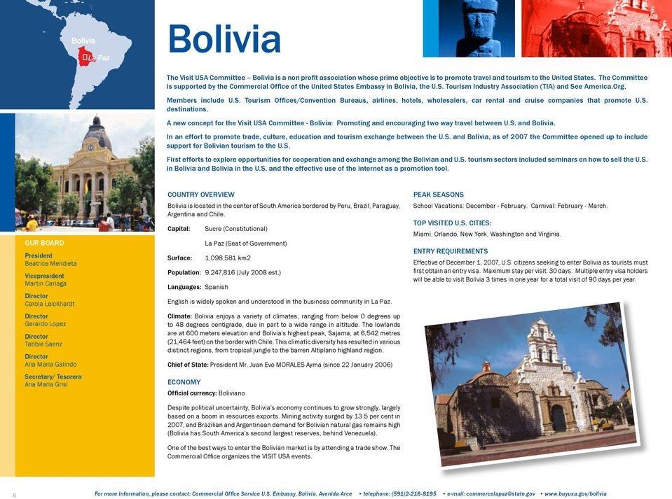 S. destinations. A new concept for the Visit USA Committee - Bolivia: Promoting and encouraging two way travel between U.S. and Bolivia.