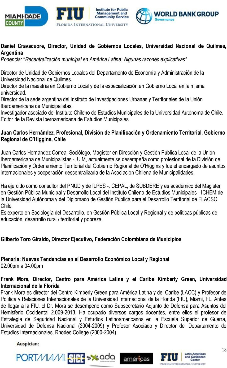 Director de la maestría en Gobierno Local y de la especialización en Gobierno Local en la misma universidad.