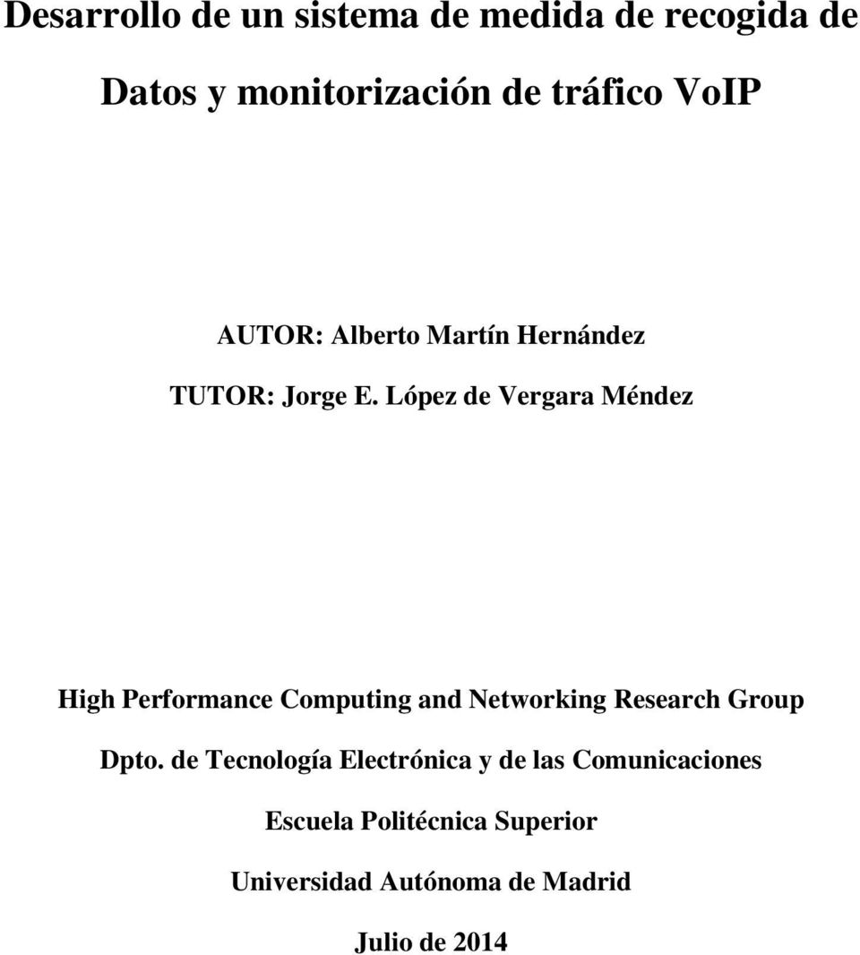 López de Vergara Méndez High Performance Computing and Networking Research Group Dpto.