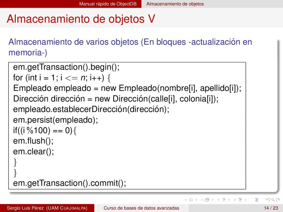 begin(); for (int i = 1; i <= n; i++) { Empleado empleado = new Empleado(nombre[i], apellido[i]); Dirección dirección = new