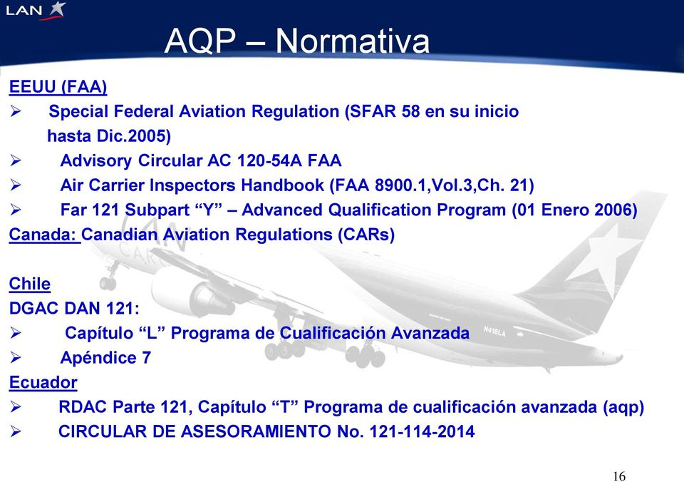 21) Far 121 Subpart Y Advanced Qualification Program (01 Enero 2006) Canada: Canadian Aviation Regulations (CARs) Chile DGAC