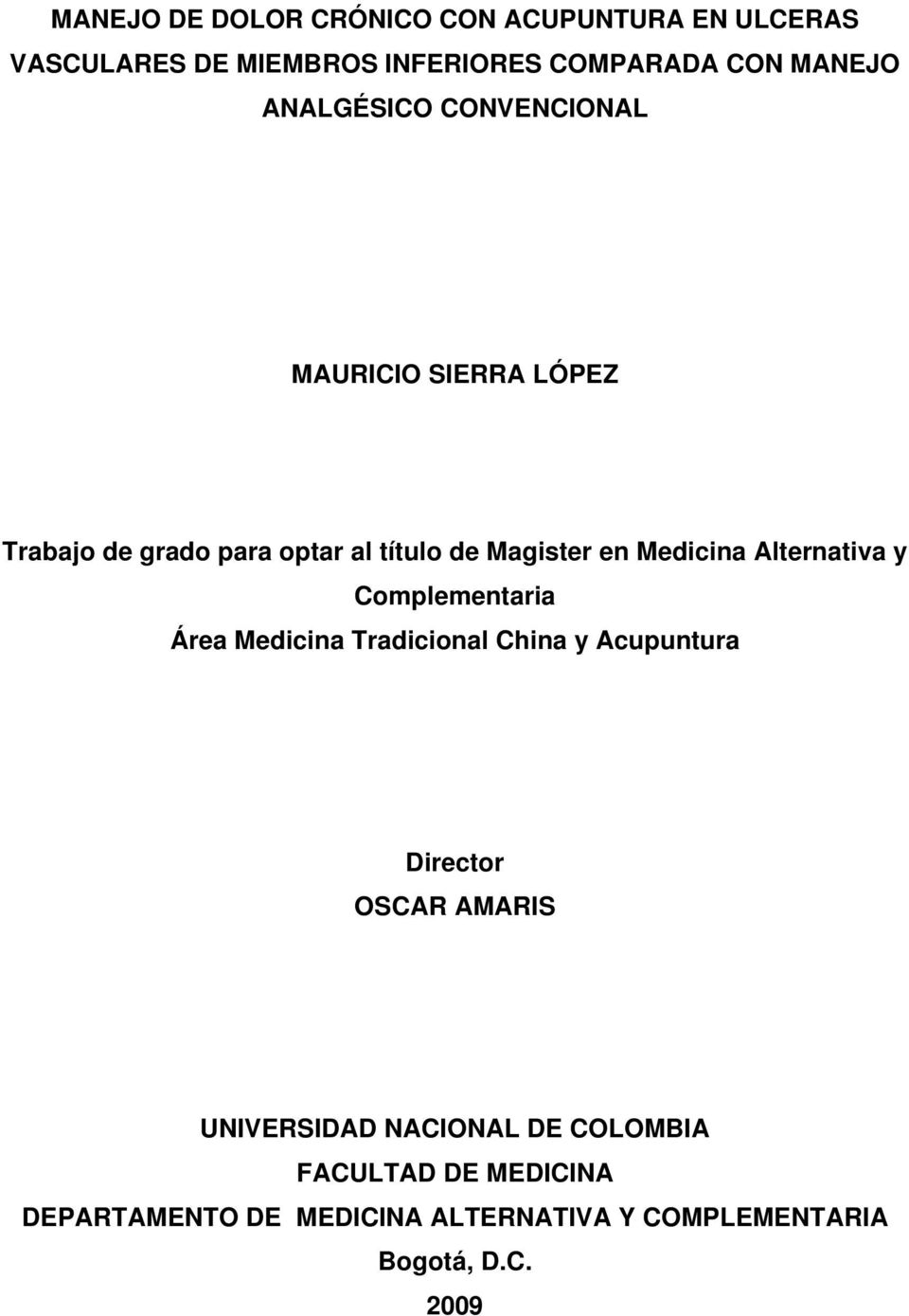 Alternativa y Complementaria Área Medicina Tradicional China y Acupuntura Director OSCAR AMARIS UNIVERSIDAD