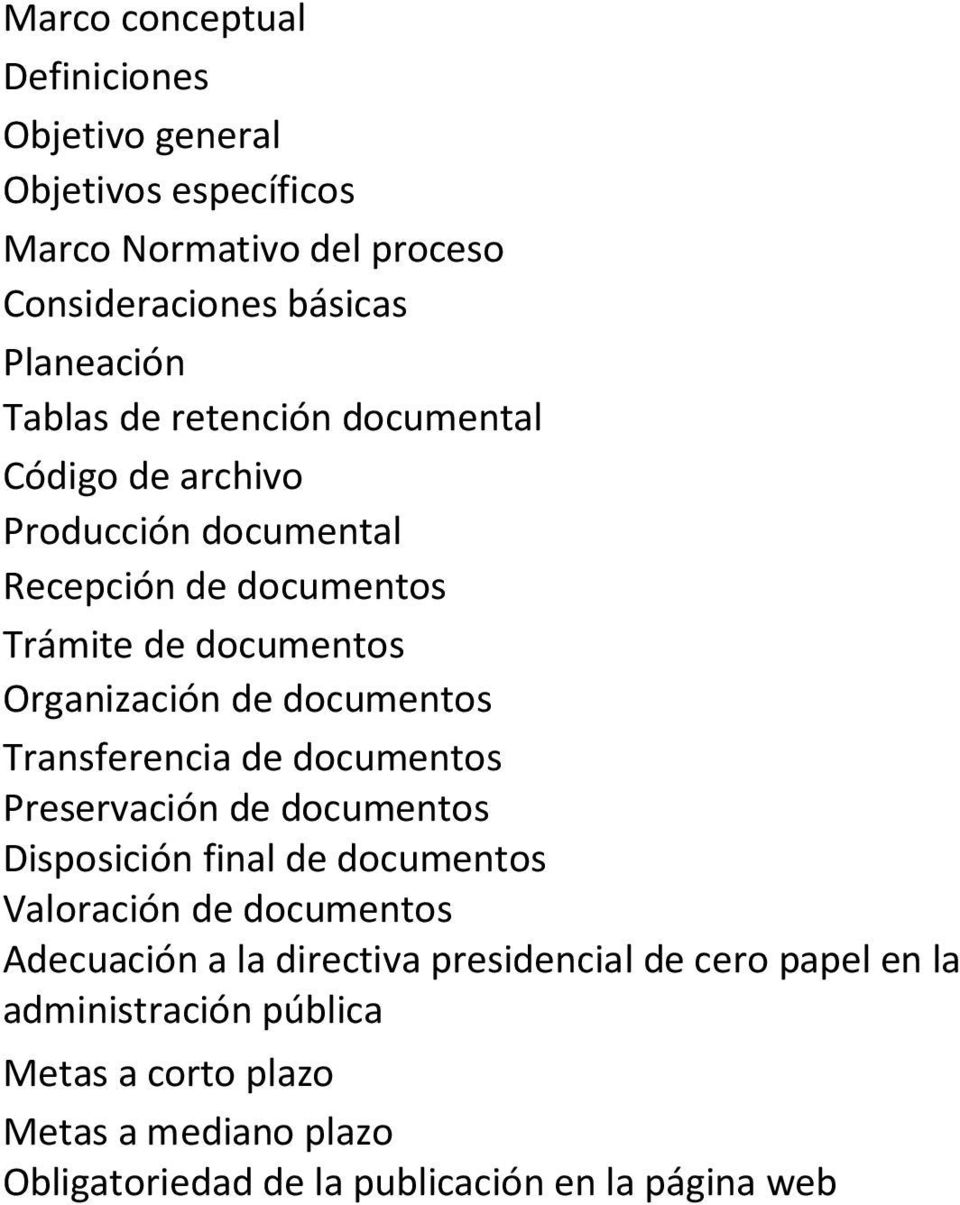 Transferencia de documentos Preservación de documentos Disposición final de documentos Valoración de documentos Adecuación a la directiva
