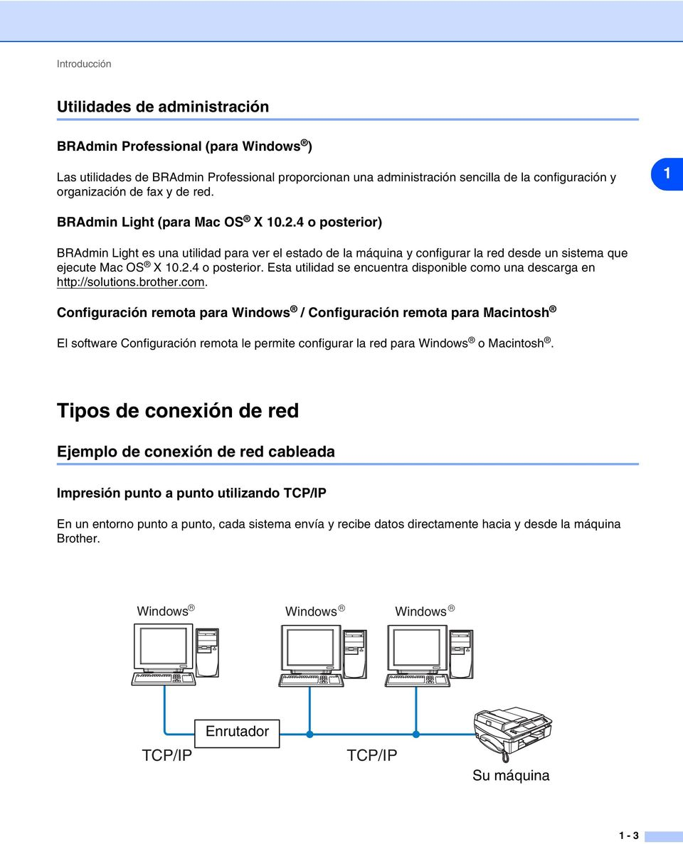 brother.com. Configuración remota para Windows / Configuración remota para Macintosh El software Configuración remota le permite configurar la red para Windows o Macintosh.
