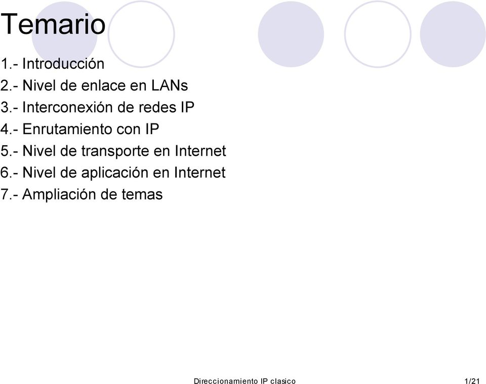 - Nivel de transporte en Internet 6.