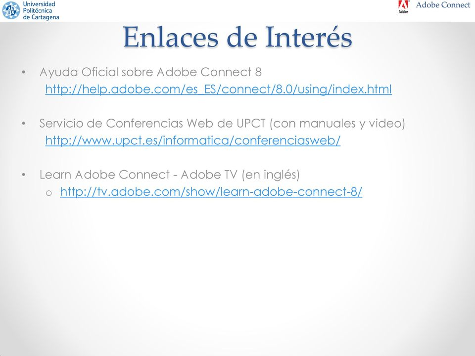 html Servicio de Conferencias Web de UPCT (con manuales y video) http://www.
