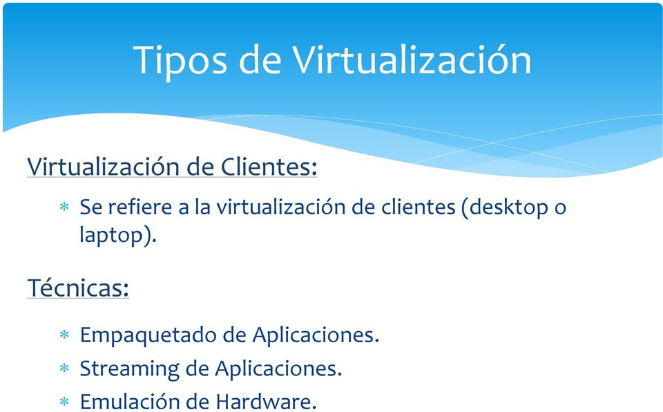 clientes (desktop o laptop).