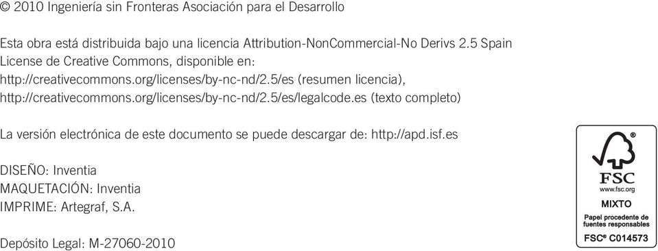 org/licenses/by-nc-nd/2.5/es (resumen licencia), http://creativecommons.org/licenses/by-nc-nd/2.5/es/legalcode.