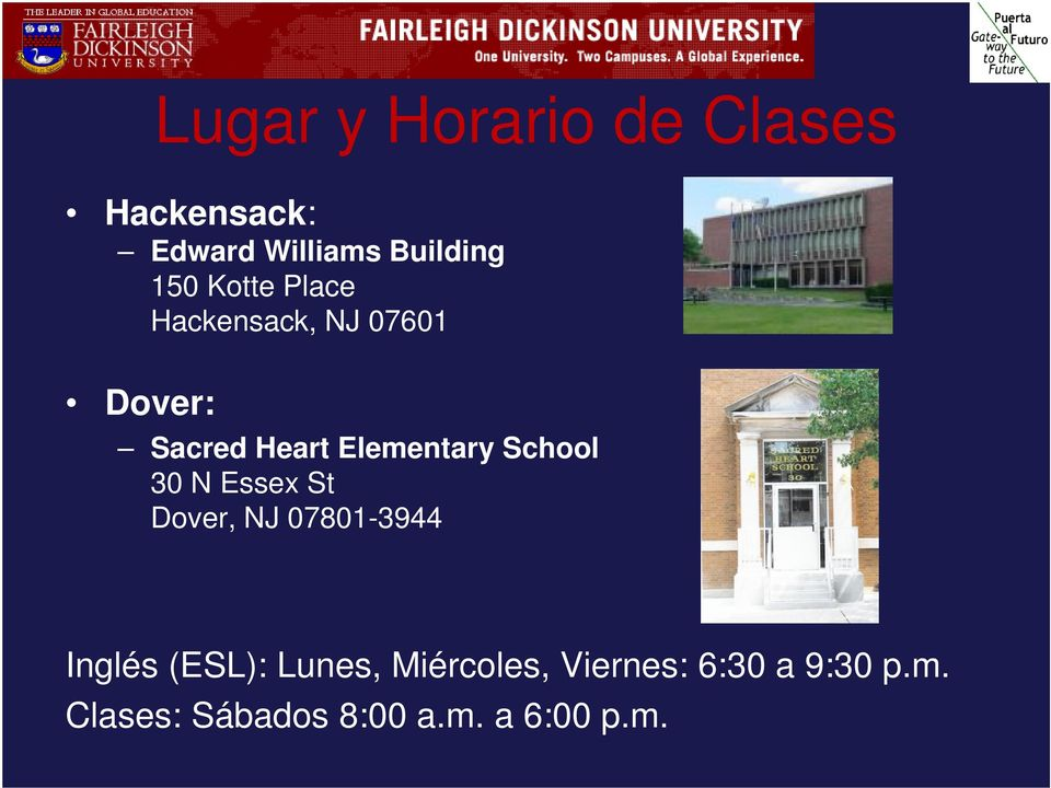 School 30 N Essex St Dover, NJ 07801-3944 Inglés (ESL): Lunes,