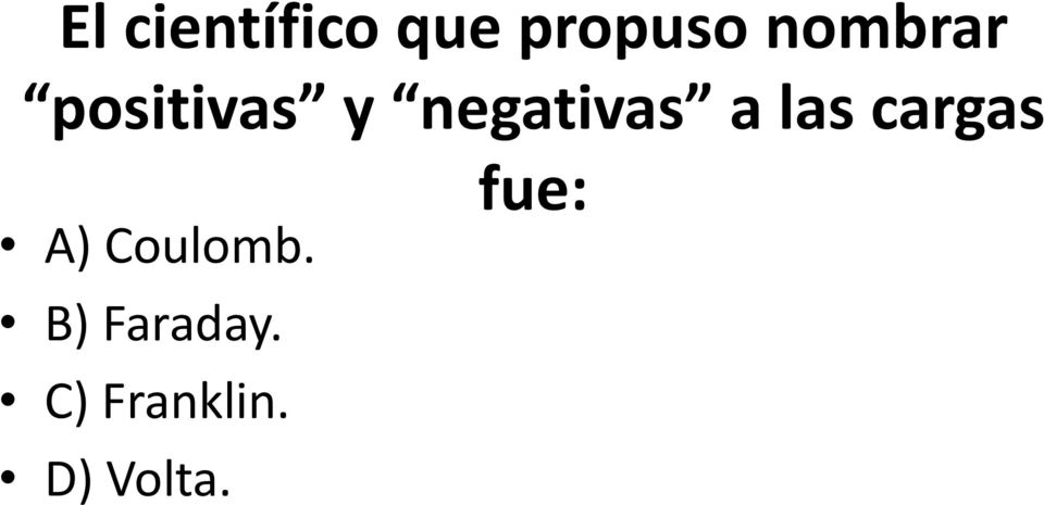 a las cargas A) Coulomb.
