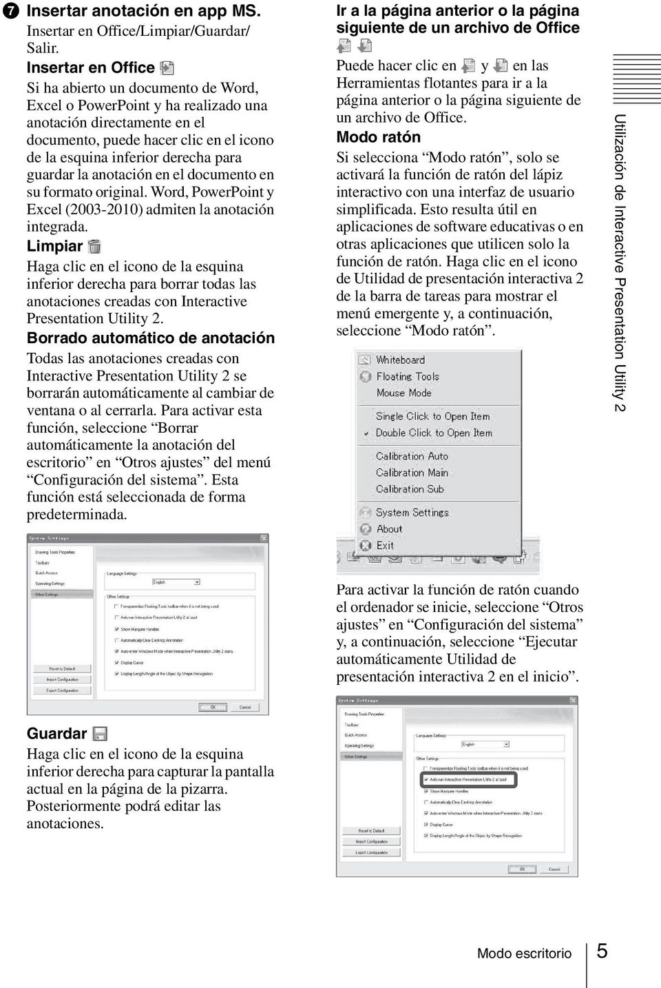 guardar la anotación en el documento en su formato original. Word, PowerPoint y Excel (2003-2010) admiten la anotación integrada.