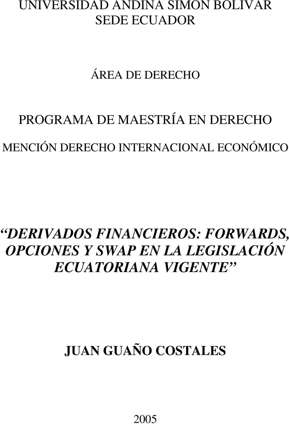 ECONÓMICO DERIVADOS FINANCIEROS: FORWARDS, OPCIONES Y SWAP EN