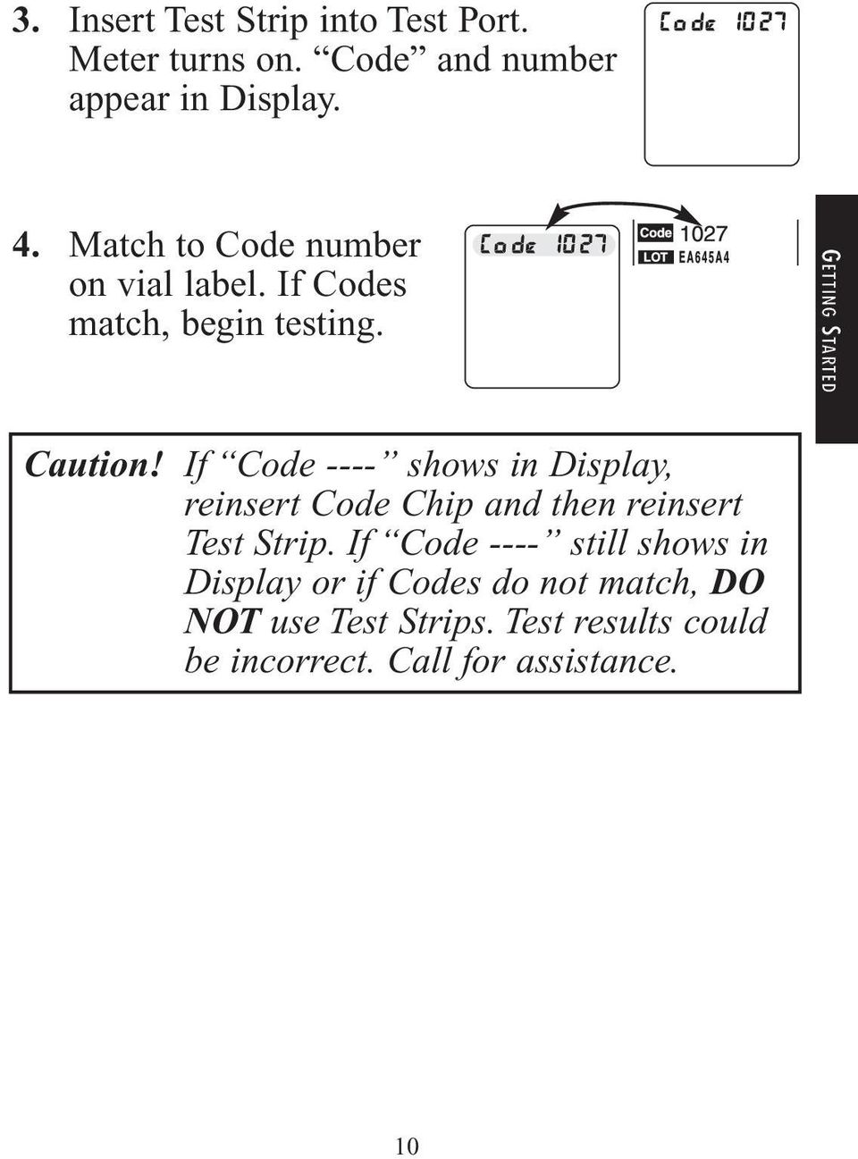 If Code ---- shows in Display, reinsert Code Chip and then reinsert Test Strip.