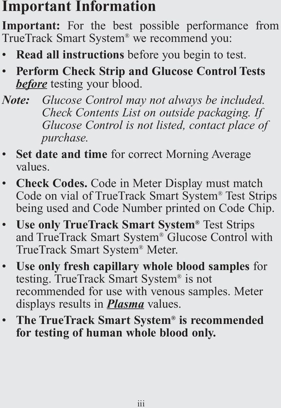 If Glucose Control is not listed, contact place of purchase. Set date and time for correct Morning Average values. Check Codes.