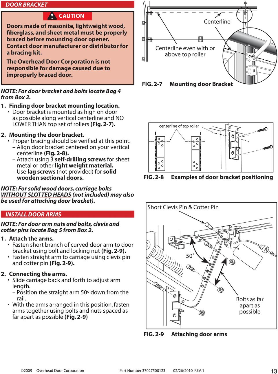 NOTE: For door bracket and bolts locate Bag 4 from Box 2. 1. Finding door bracket mounting location.