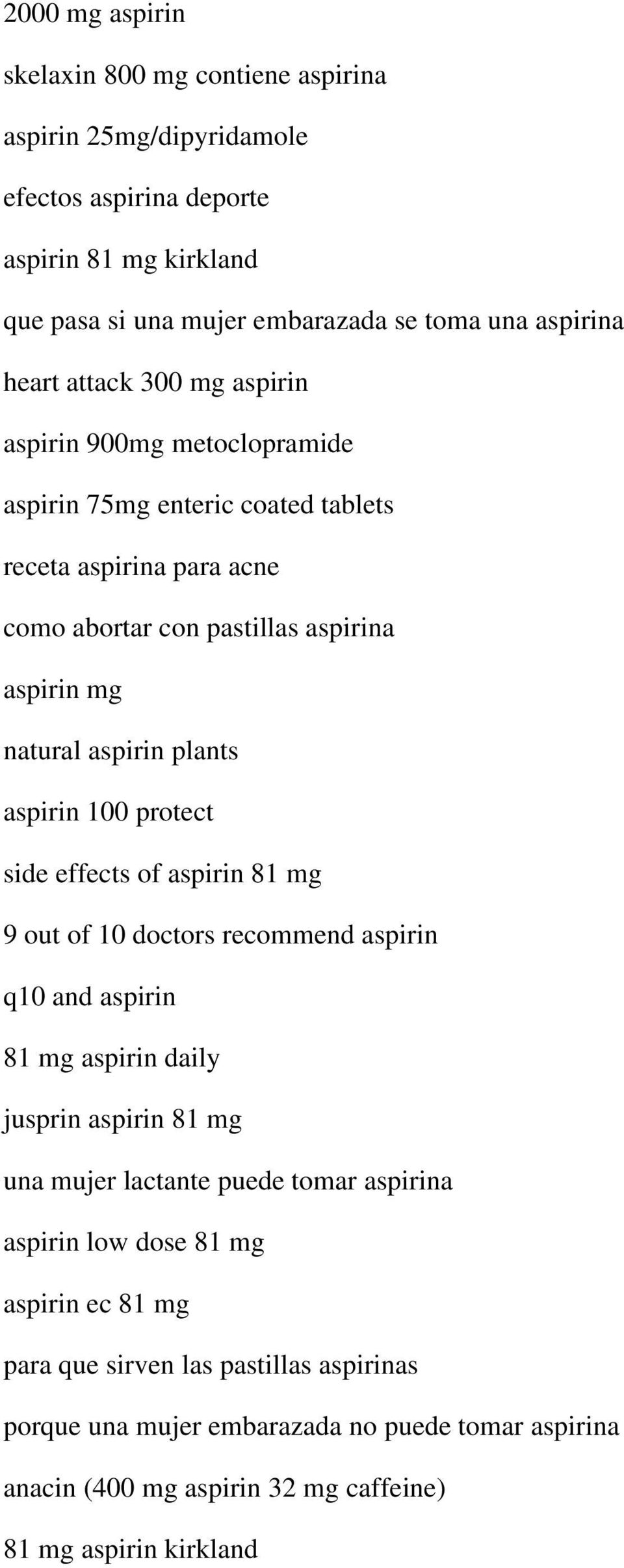 aspirin 100 protect side effects of aspirin 81 mg 9 out of 10 doctors recommend aspirin q10 and aspirin 81 mg aspirin daily jusprin aspirin 81 mg una mujer lactante puede tomar aspirina