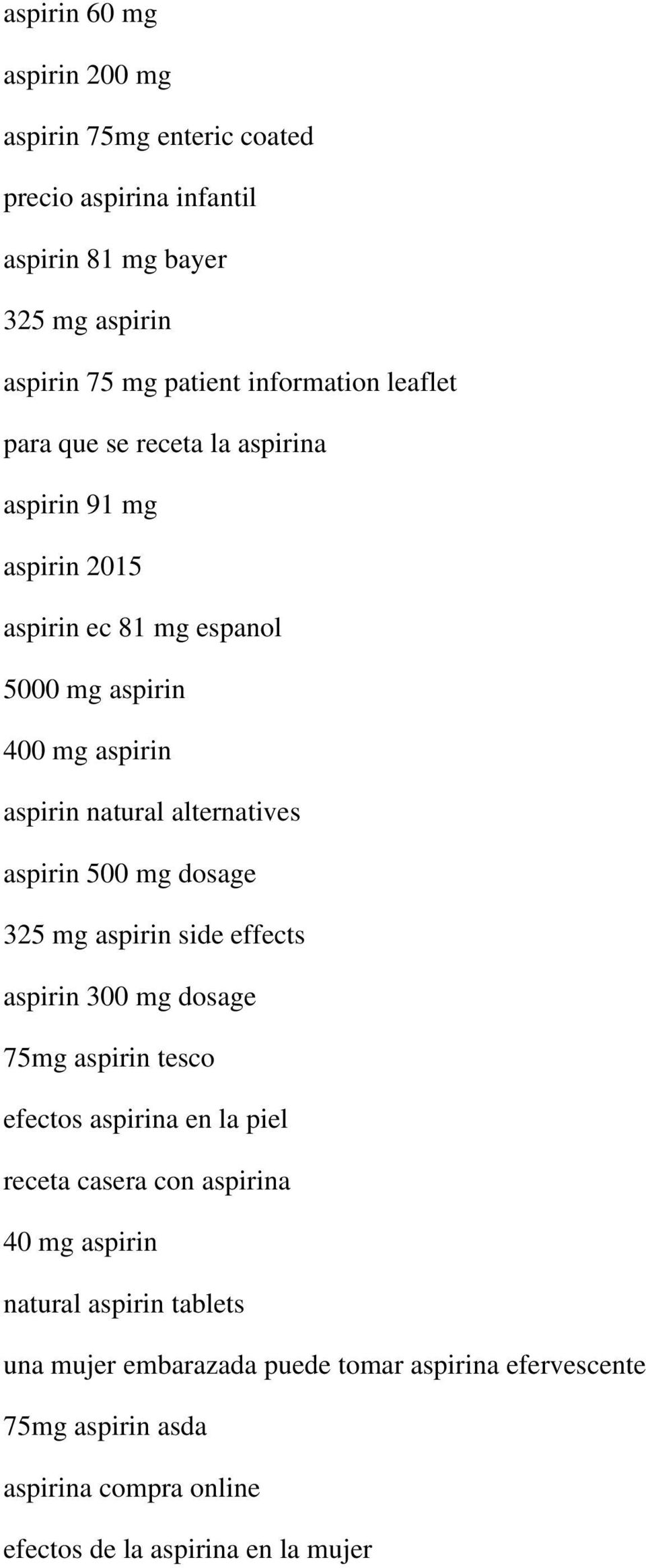 aspirin 500 mg dosage 325 mg aspirin side effects aspirin 300 mg dosage 75mg aspirin tesco efectos aspirina en la piel receta casera con aspirina 40 mg