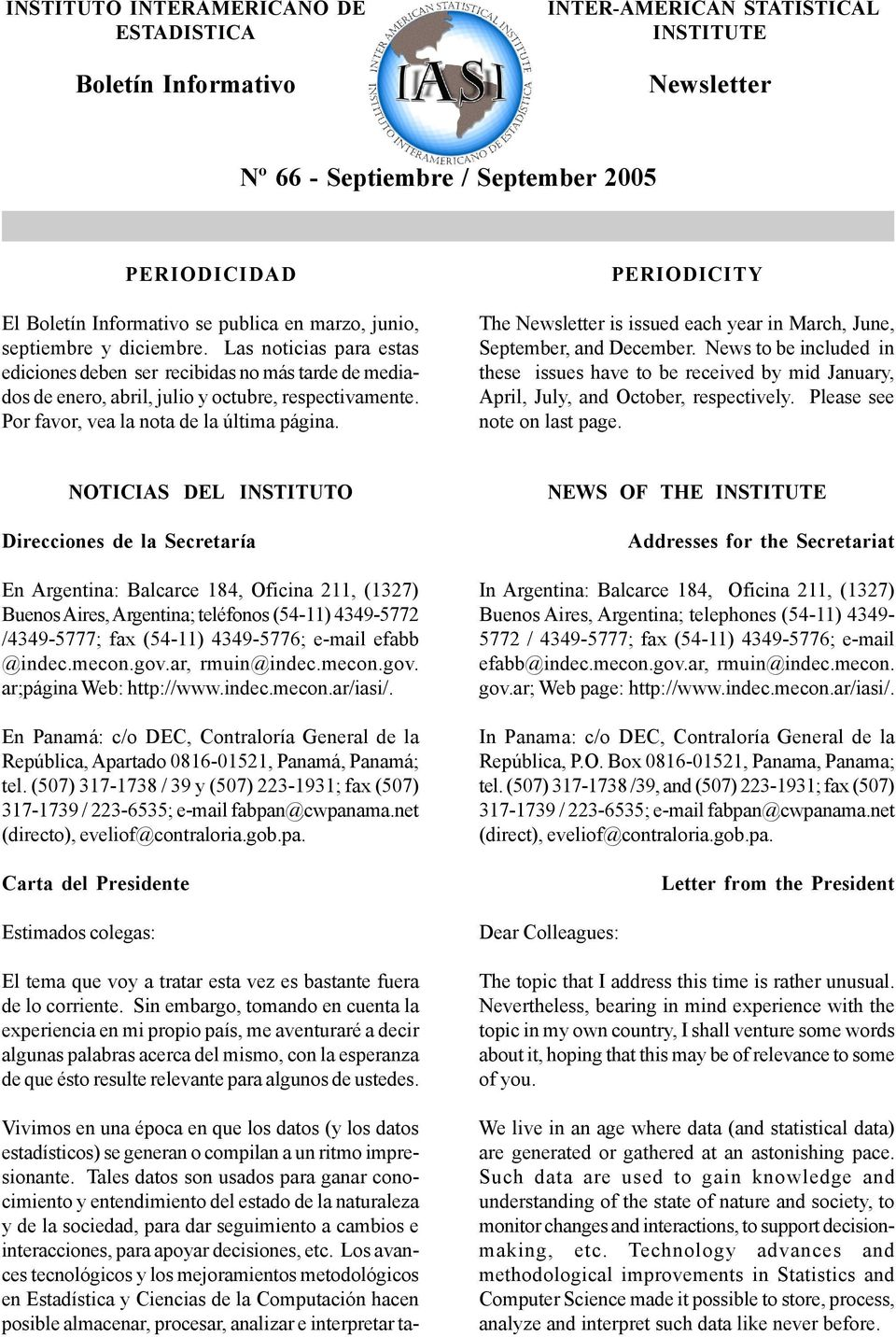 Por favor, vea la nota de la última página. PERIODICITY The Newsletter is issued each year in March, June, September, and December.