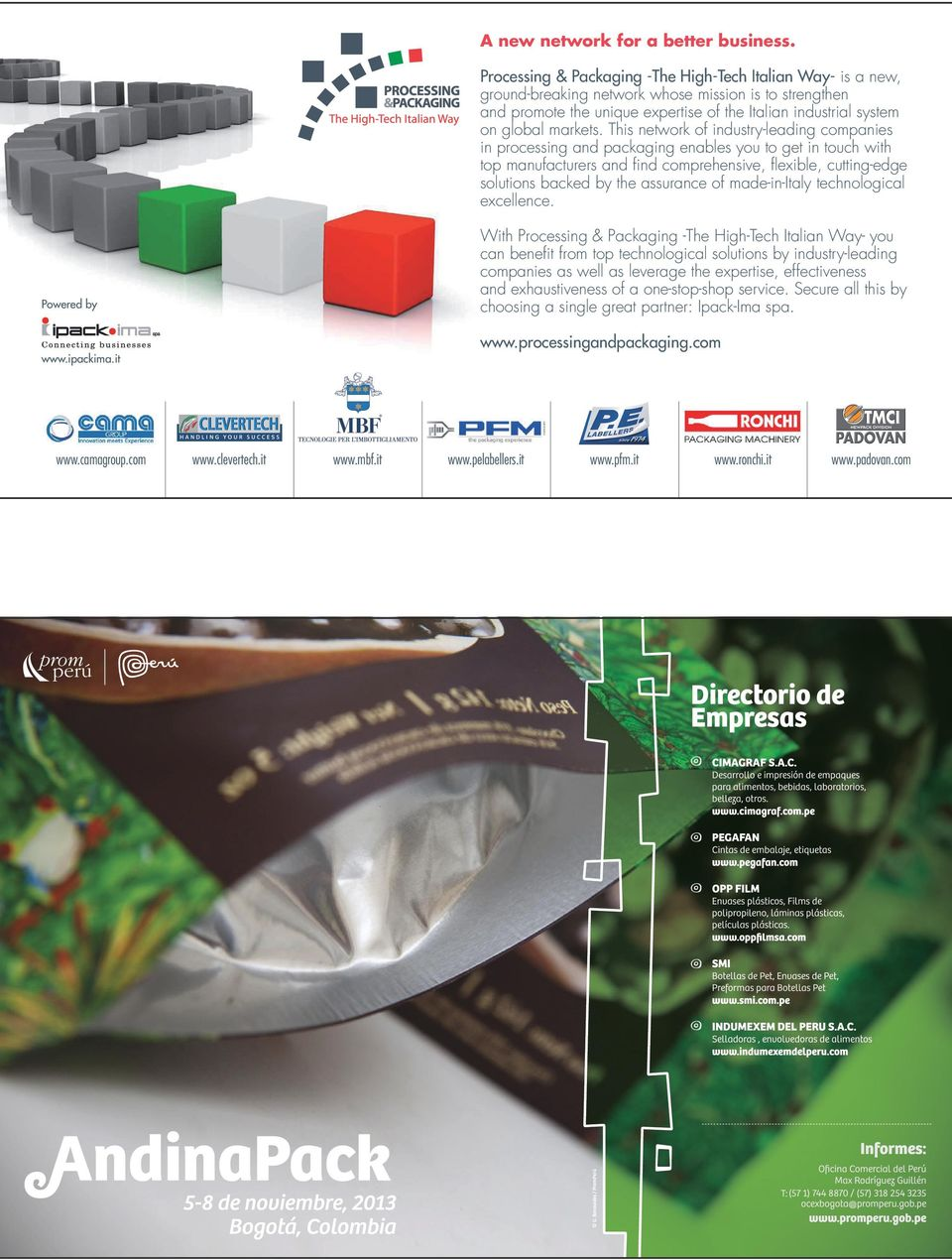 This network of industry-leading companies in processing and packaging enables you to get in touch with top manufacturers and find comprehensive, flexible, cutting-edge solutions backed by the