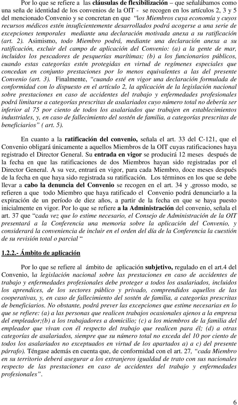 a su ratificación (art. 2).
