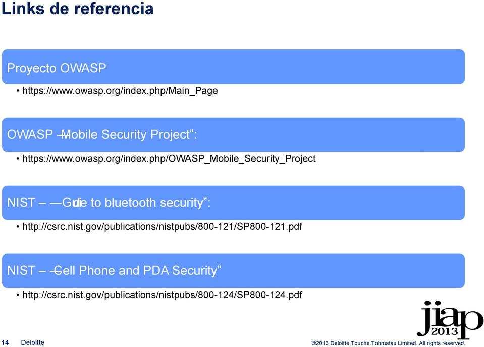 php/owasp_mobile_security_project NIST Gui de to bluetooth security : http://csrc.nist.