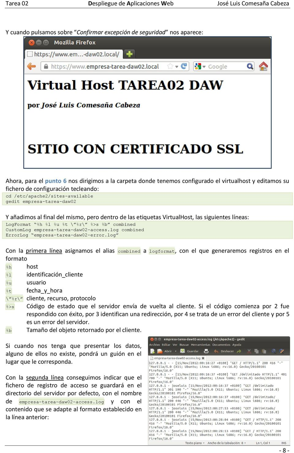 combined CustomLog empresa-tarea-daw02-access.log combined ErrorLog empresa-tarea-daw02-error.