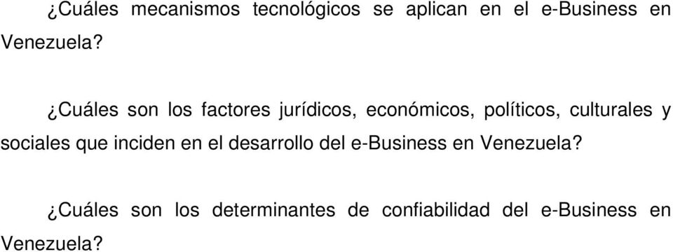 sociales que inciden en el desarrollo del e-business en Venezuela?