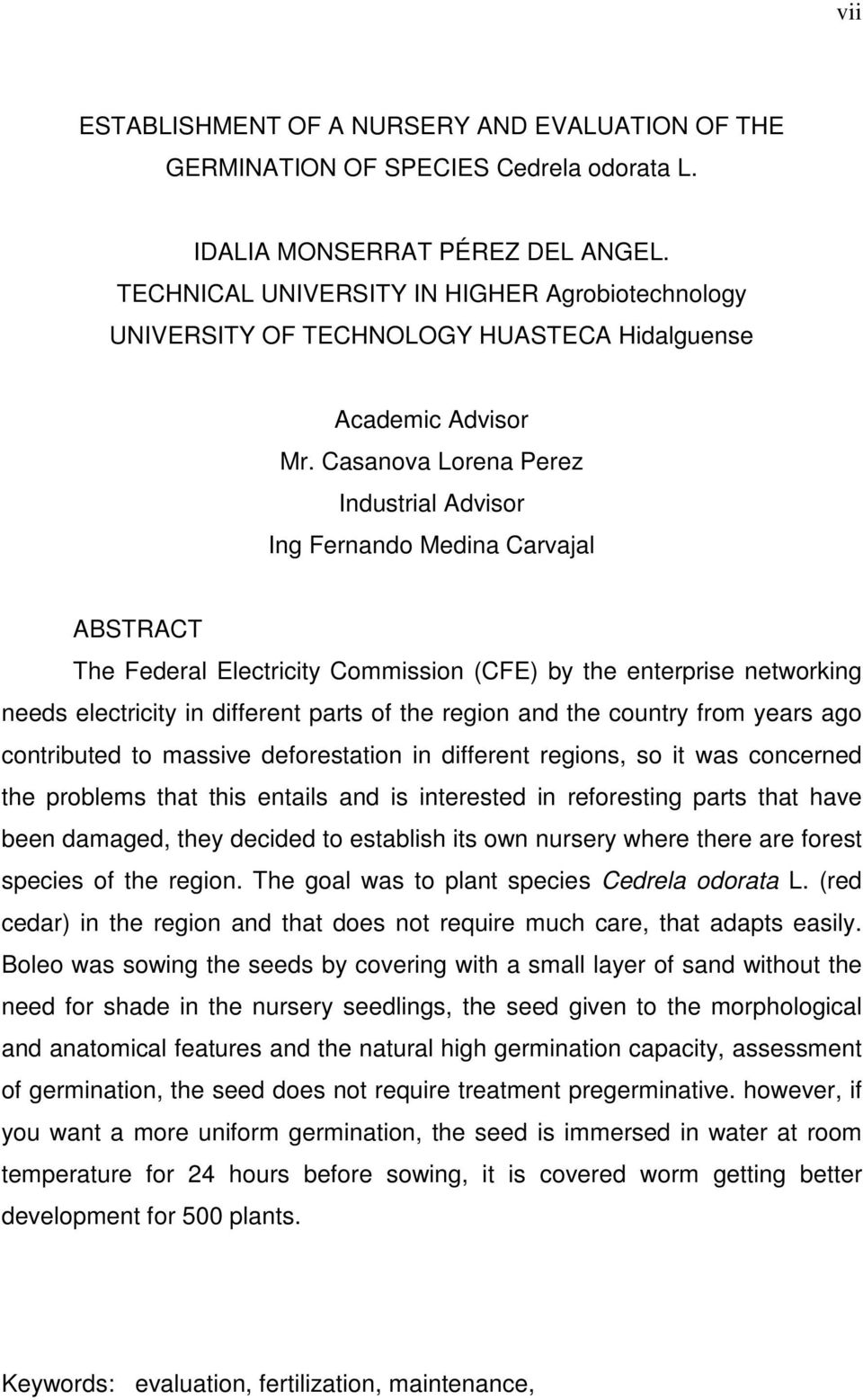 Casanova Lorena Perez Industrial Advisor Ing Fernando Medina Carvajal ABSTRACT The Federal Electricity Commission (CFE) by the enterprise networking needs electricity in different parts of the region