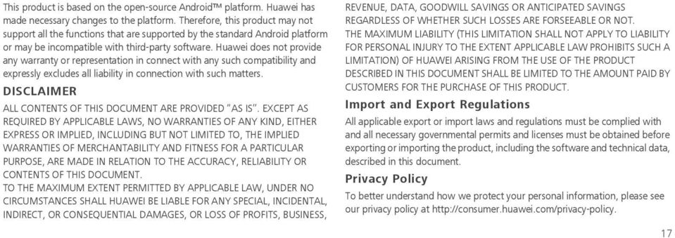 Huawei does not provide any warranty or representation in connect with any such compatibility and expressly excludes all liability in connection with such matters.
