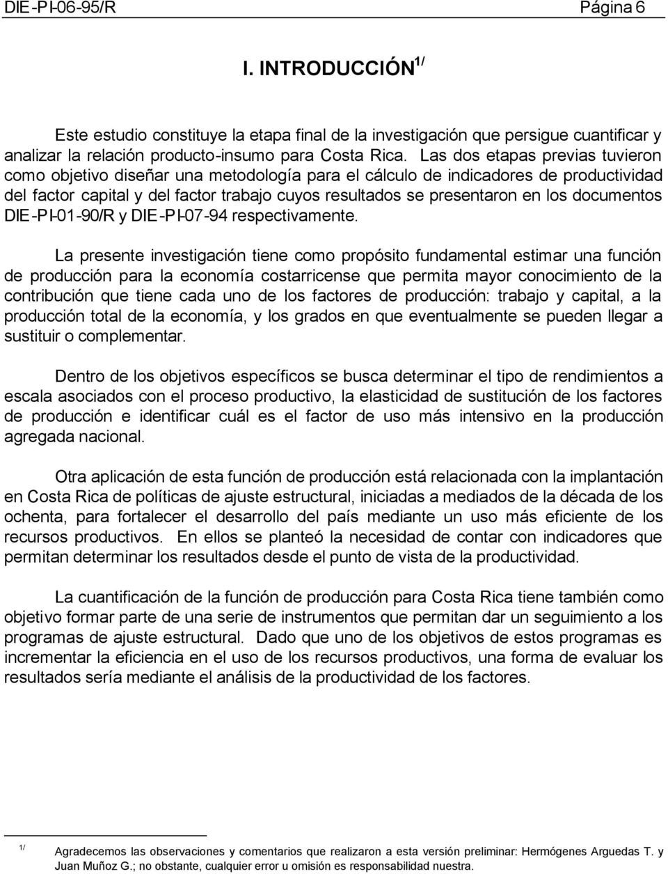 documentos DIE-PI-01-90/R y DIE-PI-07-94 respectivamente.
