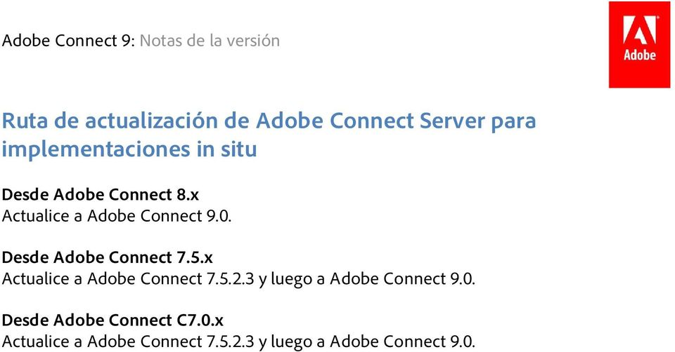 5.x Actualice a Adobe Connect 7.5.2.3 y luego a Adobe Connect 9.0.