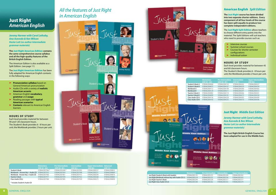 (see page 11) The Just Right American Edition has been fully adapted for American English contexts in the following ways: Pronunciation syllabus based on General American pronunciation Audio CDs with