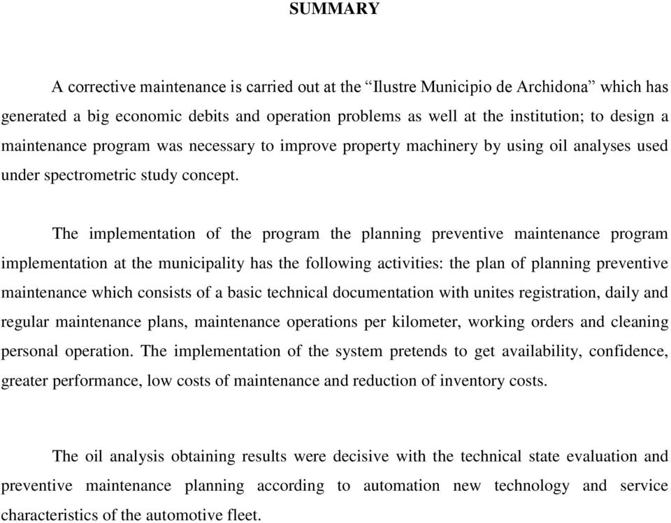 The implementation of the program the planning preventive maintenance program implementation at the municipality has the following activities: the plan of planning preventive maintenance which