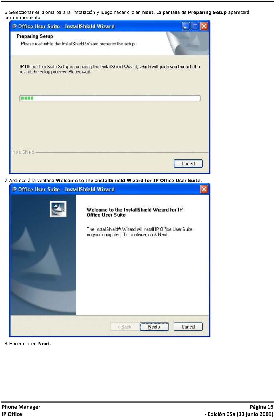7. Aparecerá la ventana Welcome to the InstallShield Wizard for