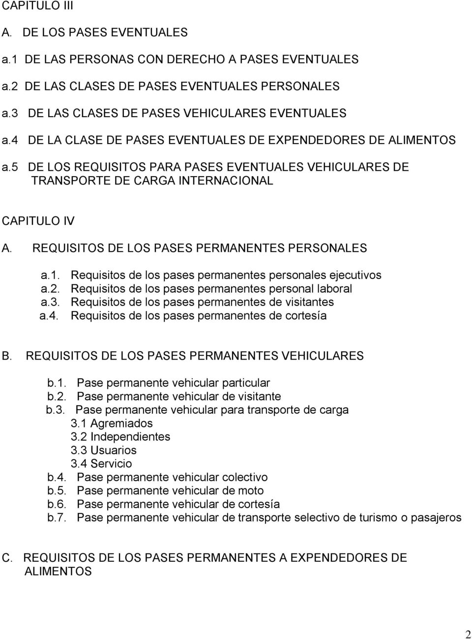 REQUISITOS DE LOS PASES PERMANENTES PERSONALES a.1. Requisitos de los pases permanentes personales ejecutivos a.2. Requisitos de los pases permanentes personal laboral a.3.
