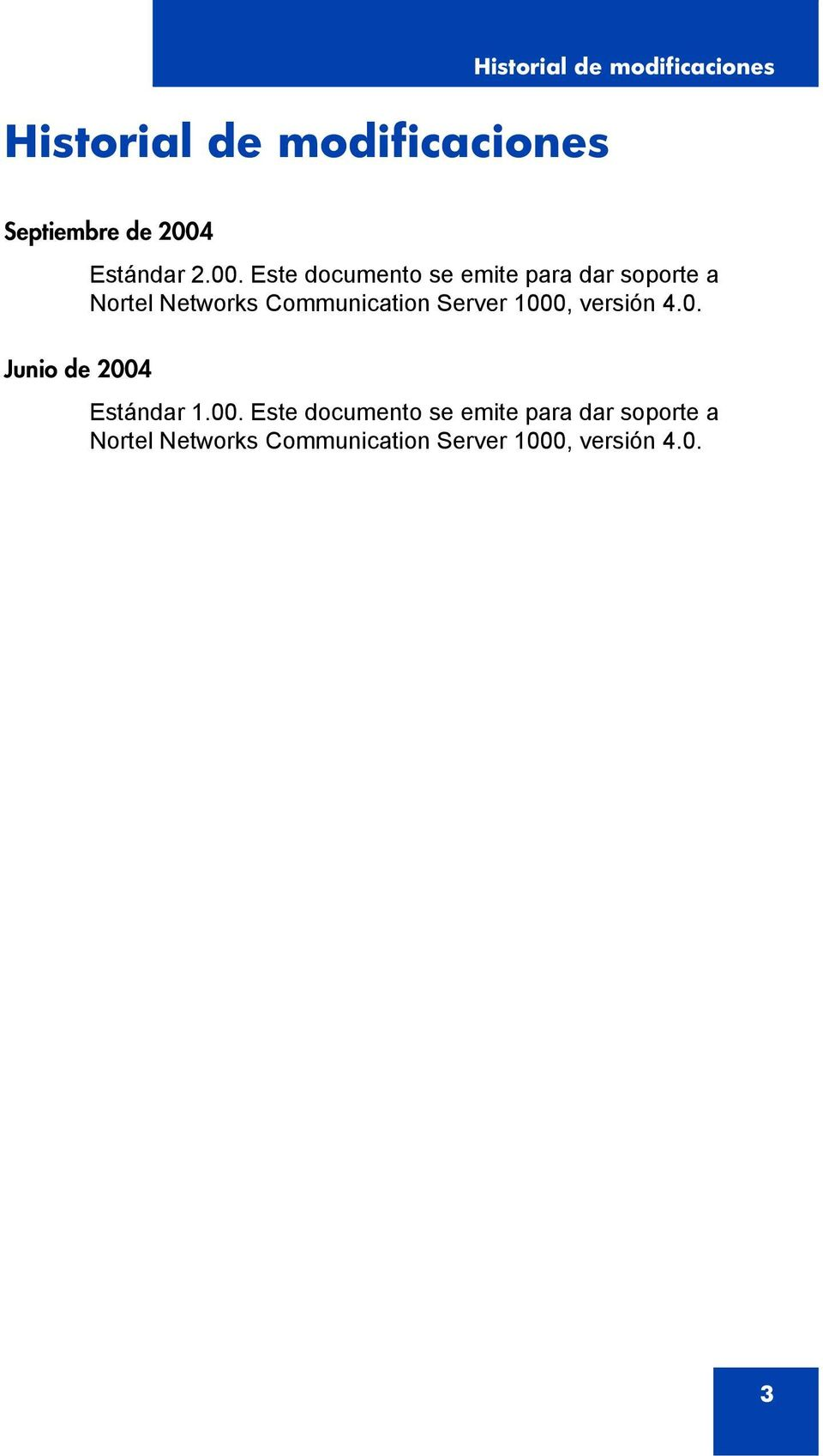 Este documento se emite para dar soporte a Nortel Networks Communication Server