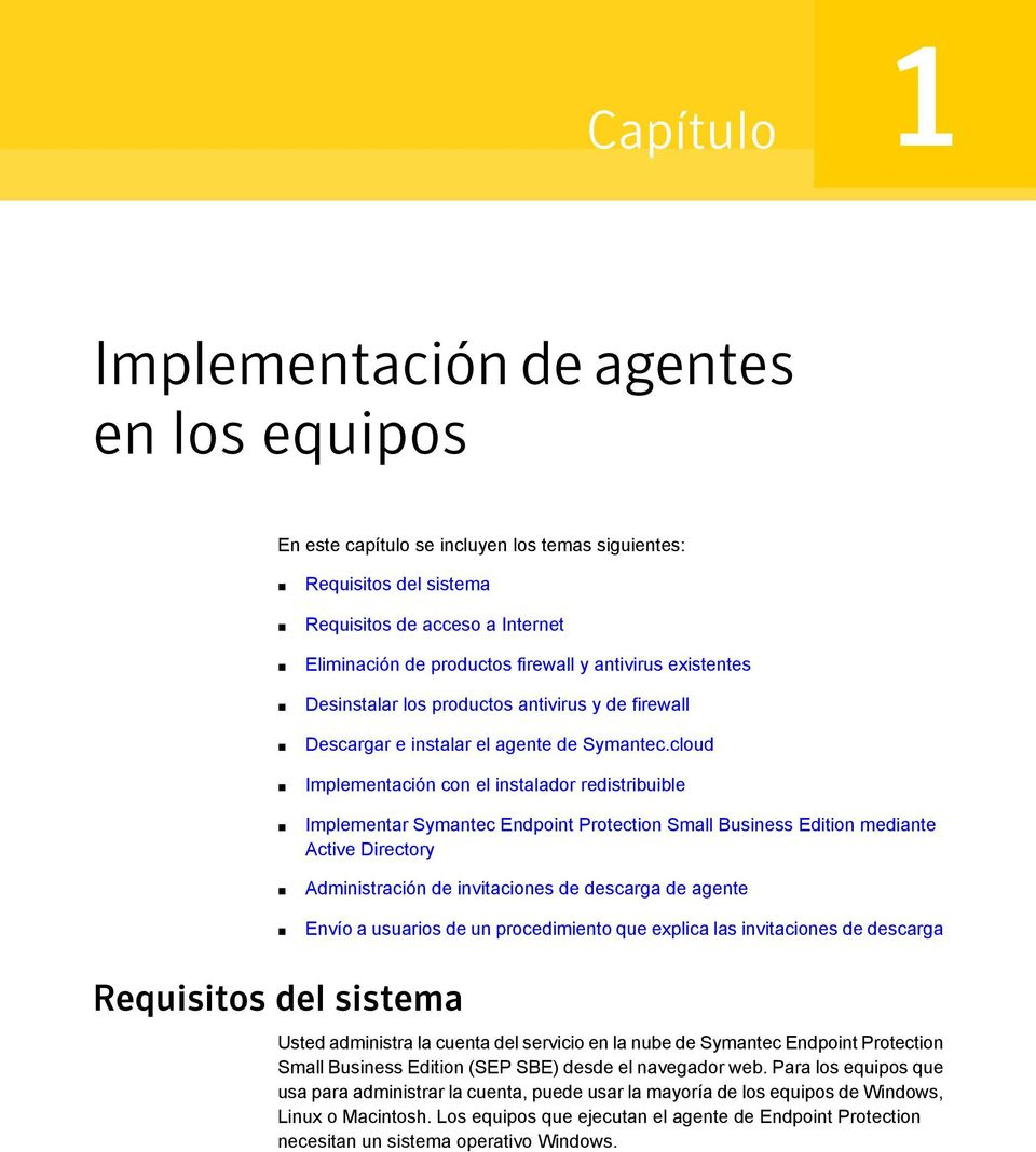 cloud Implementación con el instalador redistribuible Implementar Symantec Endpoint Protection Small Business Edition mediante Active Directory Administración de invitaciones de descarga de agente