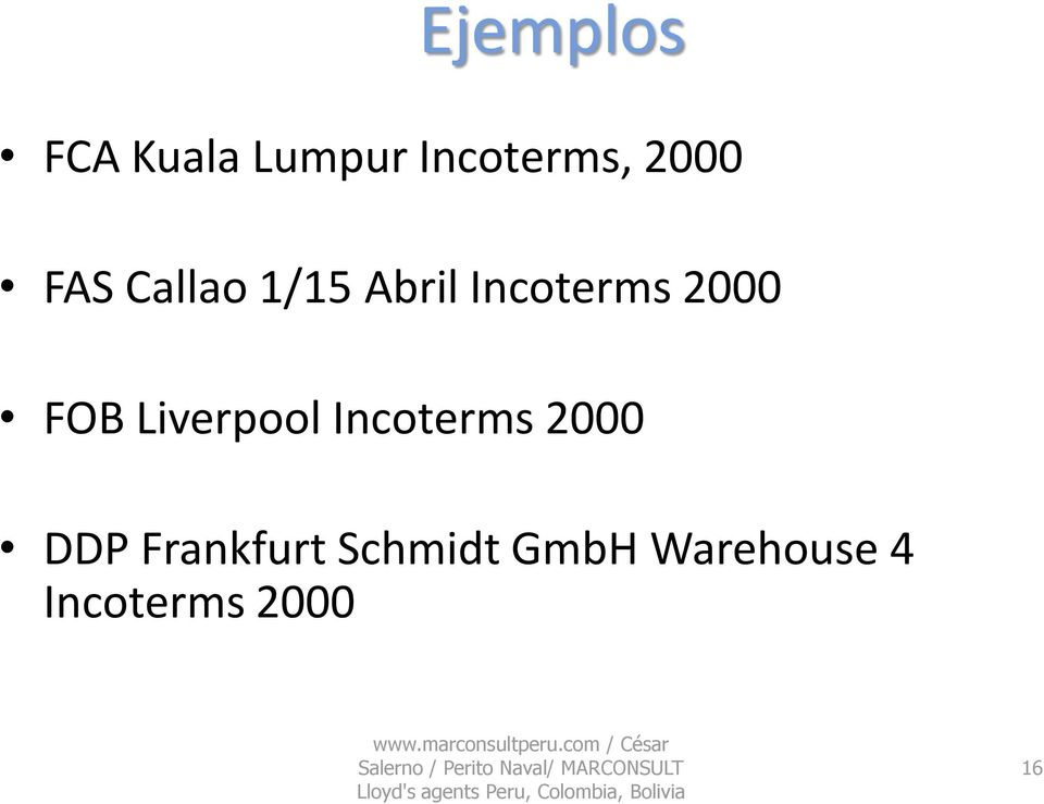 GmbH Warehouse 4 Incoterms 2000 www.marconsultperu.