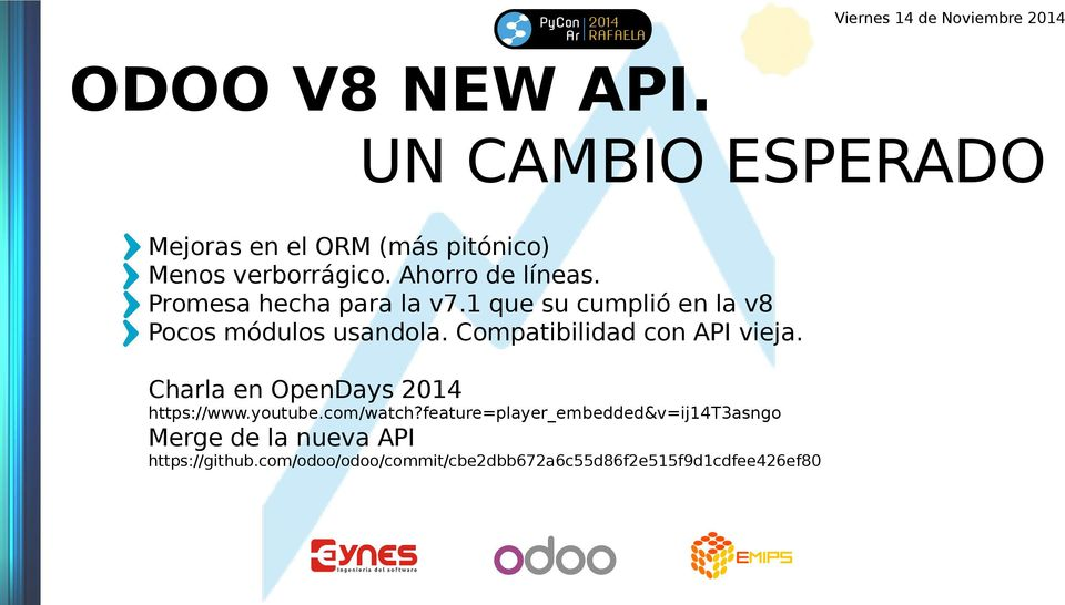 Compatibilidad con API vieja. Charla en OpenDays 2014 https://www.youtube.com/watch?