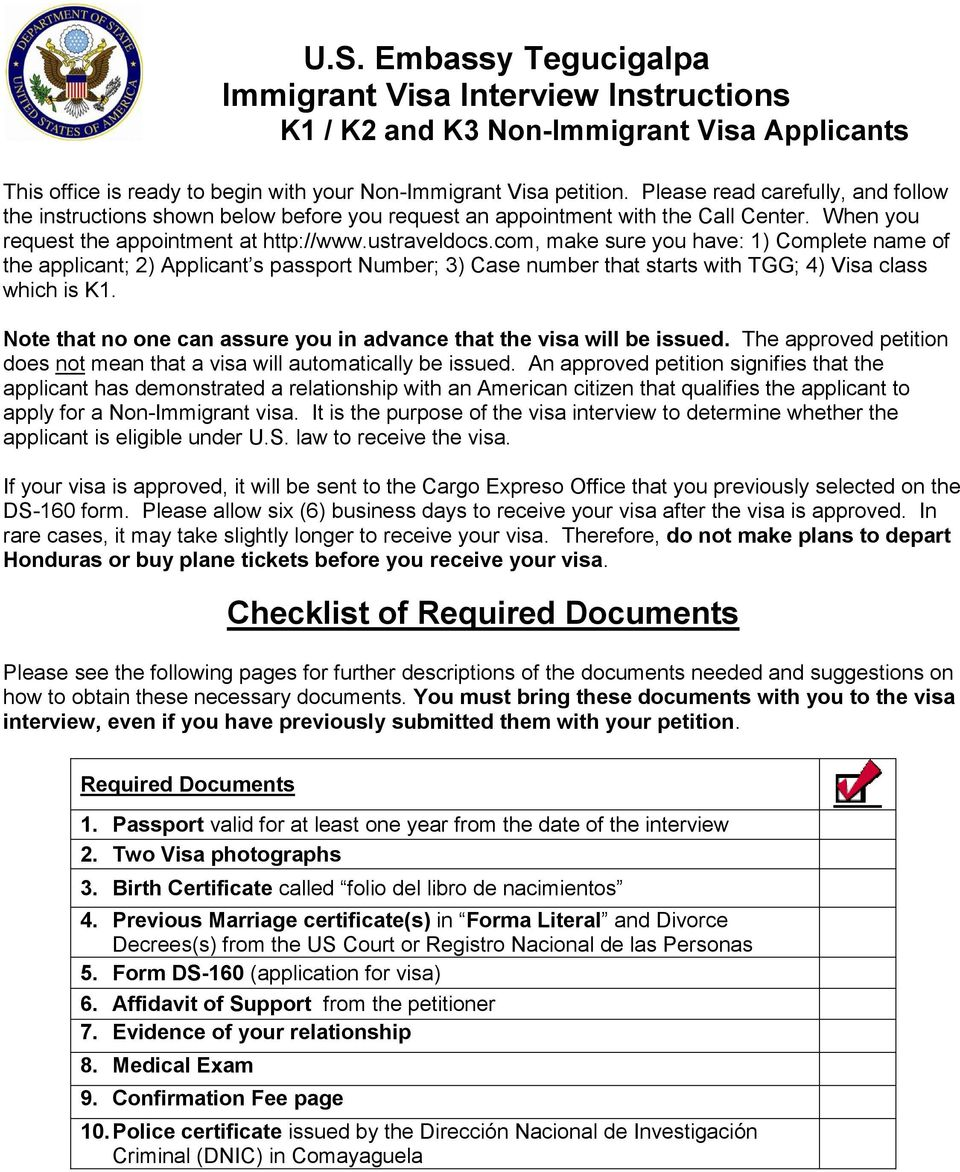 com, Visa Interview make sure Instructions you have: 1) Complete name of the applicant; 2) Applicant s passport Number; 3) Case number that starts with TGG; 4) Visa class which is K1.