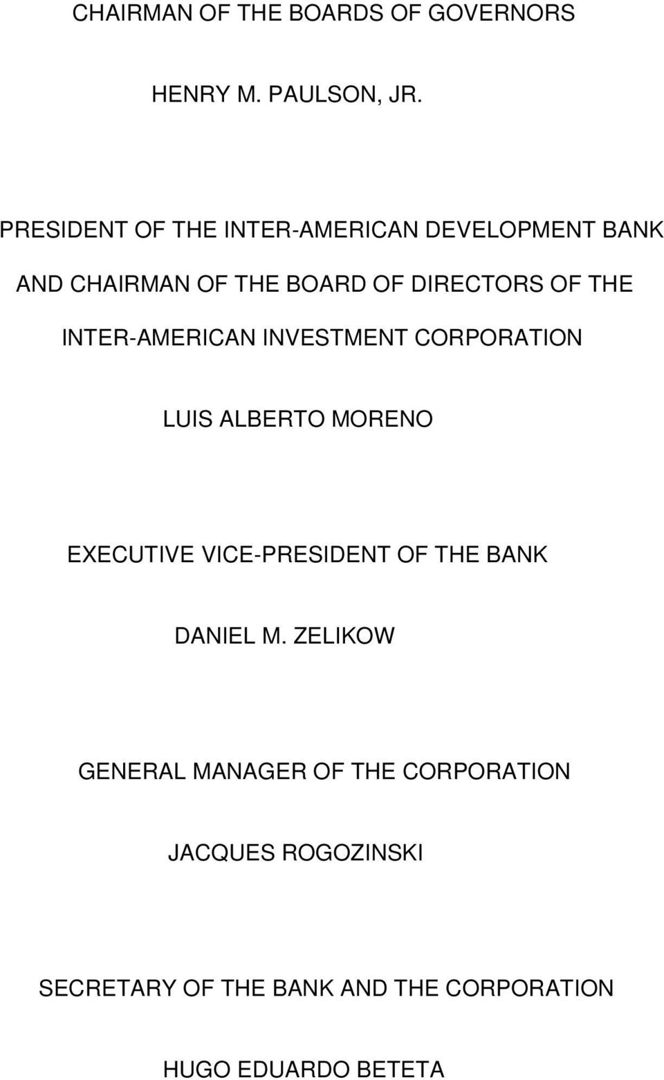 INTER-AMERICAN INVESTMENT CORPORATION LUIS ALBERTO MORENO EXECUTIVE VICE-PRESIDENT OF THE BANK