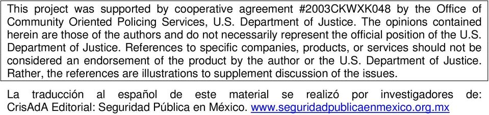 References to specific companies, products, or services should not be considered an endorsement of the product by the author or the U.S. Department of Justice.