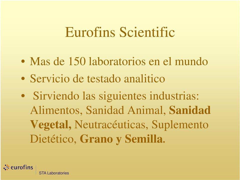 industrias: Alimentos, Sanidad Animal, Sanidad Vegetal,